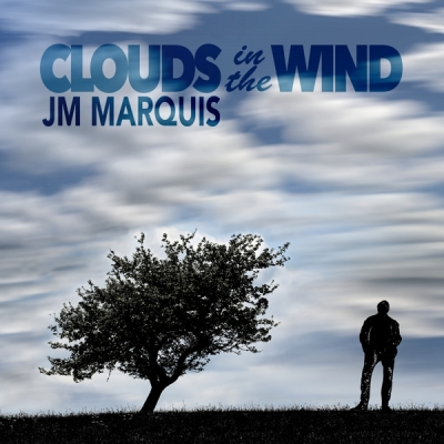 JM Marquis - Clouds in the Wind (Single)