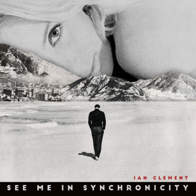 Ian Clement - See Me In Synchronicity (Album)